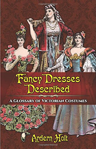 Fancy Dresses Described: A Glossary of Victorian Costumes - Famous Actors Halloween Costumes