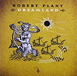 Dreamland by robert plant (2002-08-02)