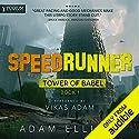 SpeedRunner: Tower of Babel, Book 1 Hörbuch von Adam Elliott Gesprochen von: Vikas Adam