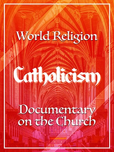World Religion Catholicism Documentary on the Church