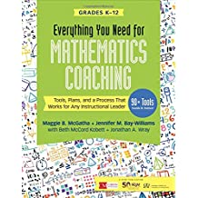 Everything You Need for Mathematics Coaching: Tools, Plans, and a Process That Works for Any Instructional Leader, Grades K-12