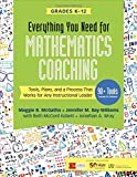 Everything You Need for Mathematics Coaching: Tools, Plans, and a Process That Works for Any Instructional Leader, Grades K-12 (Corwin Mathematics Series)