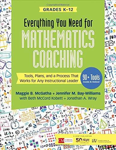 Everything You Need for Mathematics Coaching: Tools, Plans, and a Process That Works for Any Instructional Leader, Grades K-12 (Corwin Mathematics Series) Bay Tools