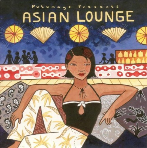 Putumayo Presents: Asian Lounge by Putumayo World Music