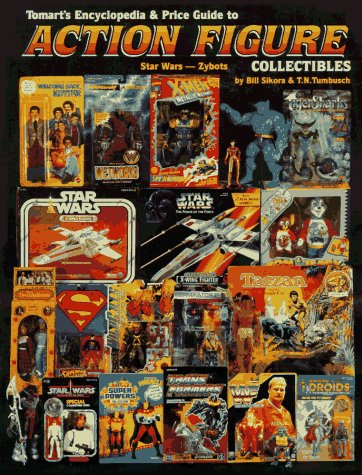 Tomarts Encyclopedia & Price Guide to Action Figure Collectibles, Vol. 3: Star Wars-Zybots
