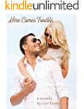 Here Comes Trouble: Short Contemporary Romance Novella