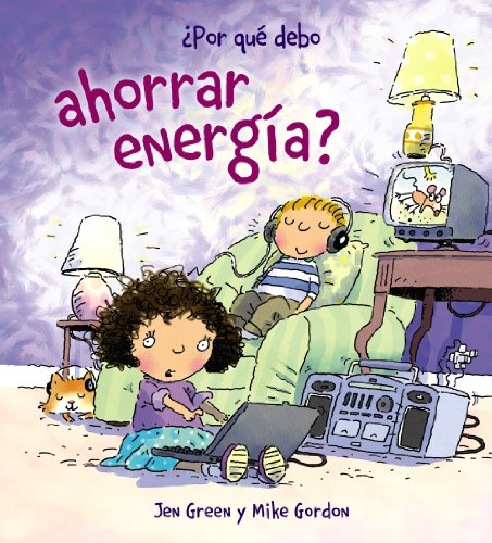 Por Que Debo Ahorrar Energia? (Por Que Debo / Why Should I) (Spanish Edition)