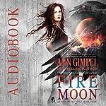 Fire Moon: Alphas in the Wild, Book 4 | Ann Gimpel