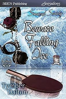 Beware Falling Ice [Suncoast Society] (Siren Publishing Sensations) de [Dalton, Tymber]