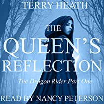 THE QUEEN'S REFLECTION: THE DRAGON RIDER, PART ONE