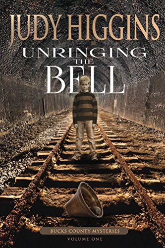 Unringing the Bell (Bucks County Mysteries Book 1) by [Higgins, Judy]