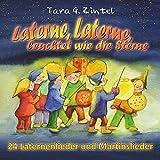 Laterne, Laterne, leuchtet wie die Sterne: 24 Laternenlieder und Martinslieder