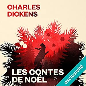 Les Contes de Noël   Livre audio Auteur(s) : Charles Dickens Narrateur(s) : Mathieu Barrabès