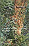 Thomas Moore, the Poet, His Life and Works, Symington, Andrew James, 1402170173