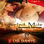 Imperfect Mate: ROAR, Book 4 | Lia Davis