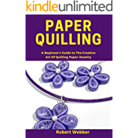 PAPER QUILLING: A Beginner's Guide to the Creative Art of Quilling Paper Jewelry (English Edition)