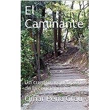 El Caminante: Un cuento arquetípico de la conciencia (Spanish Edition)