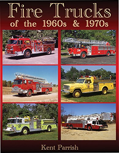 Fire Trucks of the 1960s and 1970s [Parrish, Kent] (Tapa Blanda)