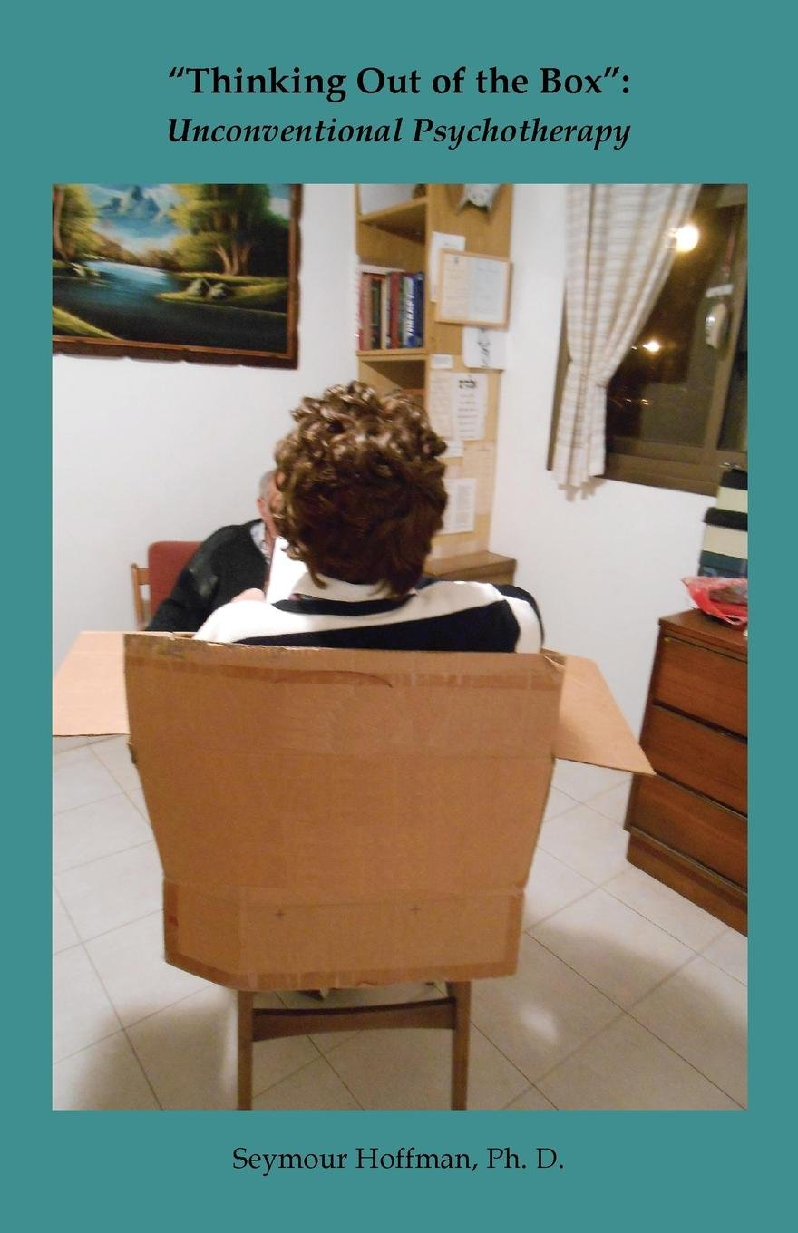 """Read Online """"Thinking Out of the Box"""": Unconventional Psychotherapy ebook"""