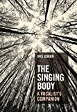 img - for The Singing Body: A Vocalist's Companion book / textbook / text book