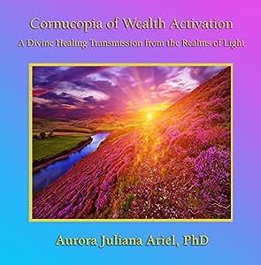 Cornucopia of Wealth Activation by Fairy Queen Fiona