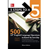 5 Steps to a 5: 500 AP English Language Questions to Know by Test Day, Second Edition (McGraw-Hill 5 Steps to A 5)
