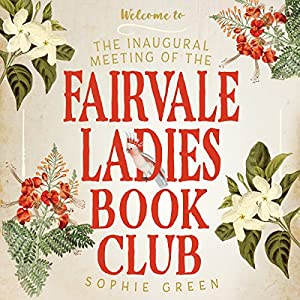 The Inaugural Meeting of the Fairvale Ladies Book Club Audiobook