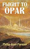 Flight to Opar: Restored Edition (The Khokarsa Series Book 2)