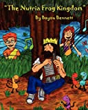 The Nutria Frog Kingdom, Bayou Bennett, 1453894772
