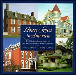 House Styles In America The Old House Journal Guide To The