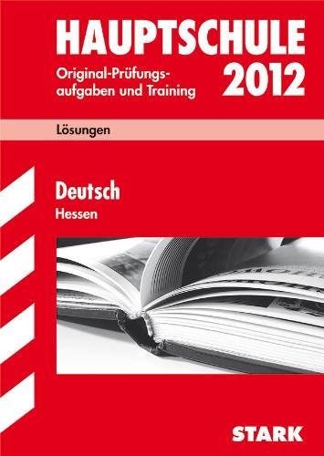 Abschluss-Prüfungsaufgaben Hauptschule Hessen. Lösungen Deutsch 2012
