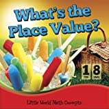 What's the Place Value? (Little World Math Concepts)