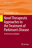 Novel Therapeutic Approaches to the Treatment of Parkinson's Disease: An Overview and Update (Topics in Medicinal Chemistry)