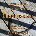 The Early Poetry of Carl Sandburg: Cornhuskers | Carl Sandburg
