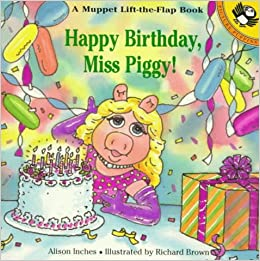 Happy Birthday Miss Piggy Muppets Alison Inches 9780140555721