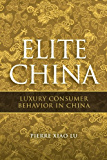 Elite China: Luxury Consumer Behavior in China