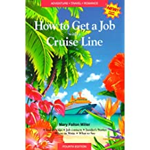 How to Get a Job With a Cruise Line: How to Sail Around the World on Luxury Cruise Ships and Get Paid for It