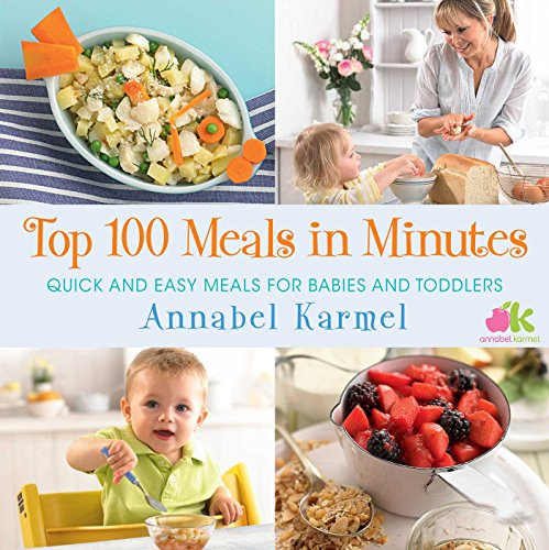 Book Cover: Top 100 Meals in Minutes: Quick and Easy Meals for Babies and Toddlers