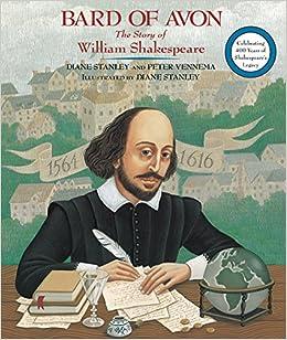 Bard of Avon: The Story of William Shakespeare: Stanley, Diane, Vennema,  Peter, Stanley, Diane: 9780062419255: Amazon.com: Books