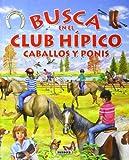 Busca en el Club Hipico Caballos y Ponis, Susaeta Publishing, Inc., Staff, 8467702311