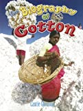 The Biography of Cotton (How Did That Get Here?)