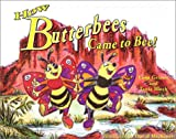 How Butterbees Came to Bee!, Lana Grimm and Tania Bloch, 0966204832