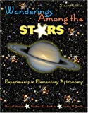 Wanderings among the Stars : Experiments in Elementary Astronomy, Gronich, Bruce J. and Vanture, Andrew D., 0757526810