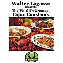 Walter Lagasse presents The World's Greatest Cajun Cookbook (Walter Lagasse's Cookbook Series)