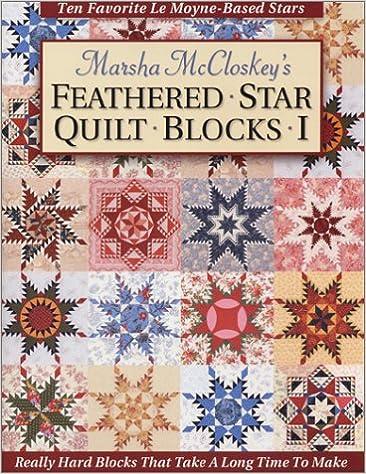 Feathered Star Quilt Blocks I: Marsha McCloskey: 9780963542298 ... : stars quilt - Adamdwight.com
