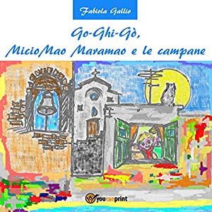 Go-Ghi-Gò, Miciomao Maramao e le campane Audiobook