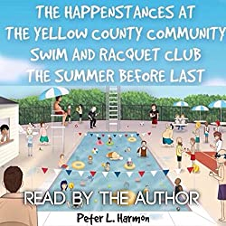 The Happenstances at the Yellow County Community Swim and Racquet Club the Summer Before Last