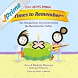 Times to Remember: The Fun and Easy Way to Memorize the Multiplication Tables (Sing-Along Songs)