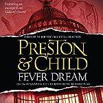 Fever Dream | Lincoln Child,Douglas Preston