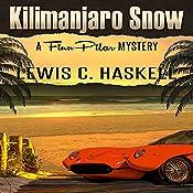 Kilimanjaro Snow: Finn Pilar Mysteries, Book 3 | Lewis C. Haskell